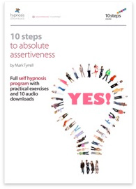 10 Steps to Absolute Assertiveness Hypnosis Course - 50% off